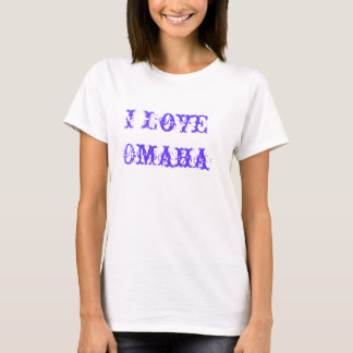 I Love Omaha Chick T-Shirt