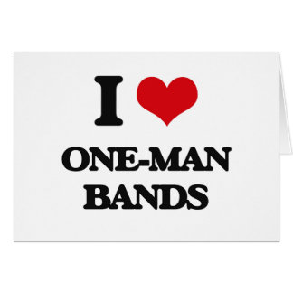 I love One-Man Bands Greeting Card
