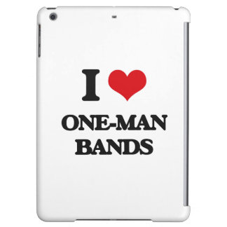 I love One-Man Bands Cover For iPad Air