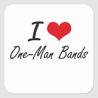 I love One-Man Bands Square Sticker
