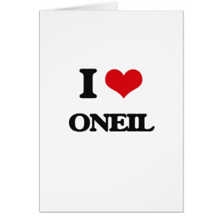 I Love Oneil Greeting Card