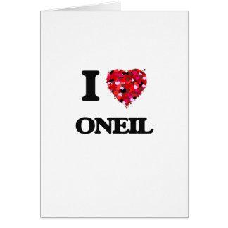 I Love Oneil Greeting Card