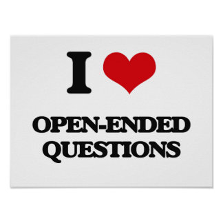 I Love Open-Ended Questions Poster
