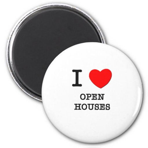I Love Open Houses Magnets