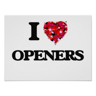 I Love Openers Poster