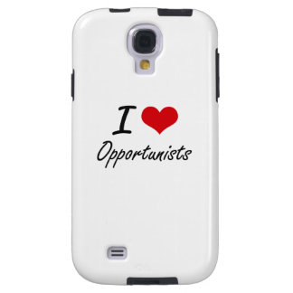 I Love Opportunists Galaxy S4 Case