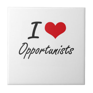 I Love Opportunists Small Square Tile