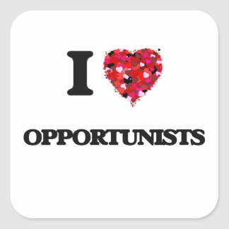 I Love Opportunists Square Sticker