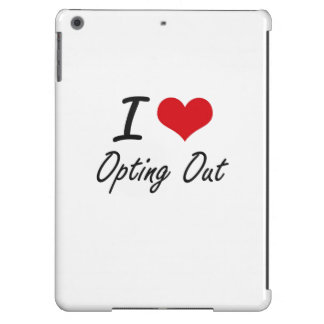 I Love Opting Out iPad Air Cover