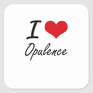 I Love Opulence Square Sticker