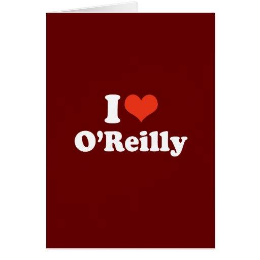I LOVE O'REILLY CARD