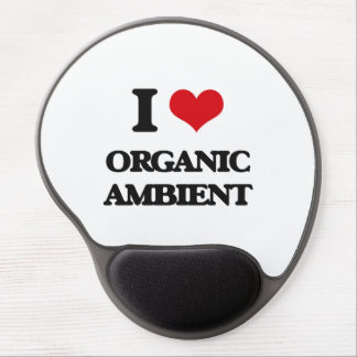 I Love ORGANIC AMBIENT Gel Mouse Pads