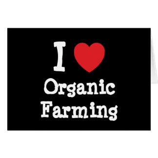 I love Organic Farming heart custom personalized Card
