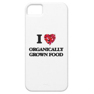 I Love Organically Grown Food iPhone 5 Covers