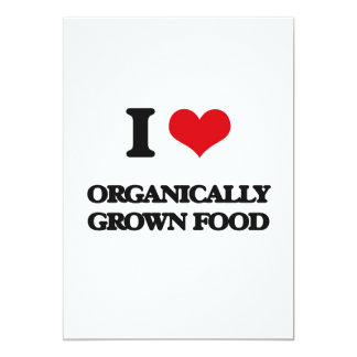 I Love Organically Grown Food 5x7 Paper Invitation Card