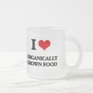 I Love Organically Grown Food Coffee Mugs