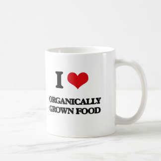 I Love Organically Grown Food Mug
