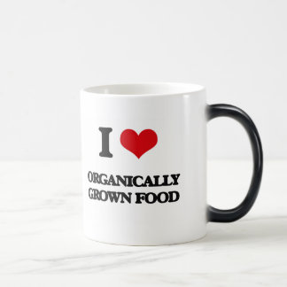 I Love Organically Grown Food Mugs