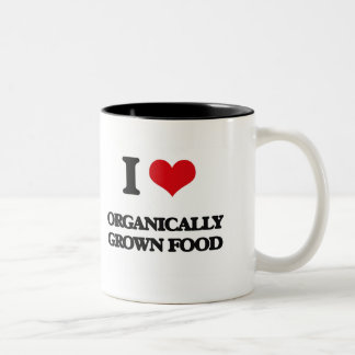 I Love Organically Grown Food Coffee Mug