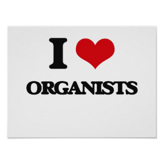 I love Organists Poster