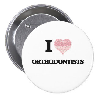 I love Orthodontists (Heart made from words) 7.5 Cm Round Badge