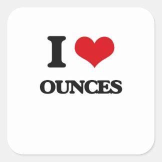I Love Ounces Square Sticker