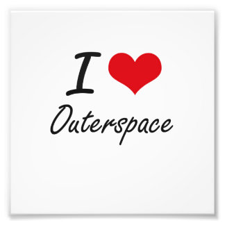 I love Outerspace Photo Print