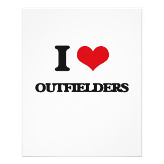 I Love Outfielders Flyers
