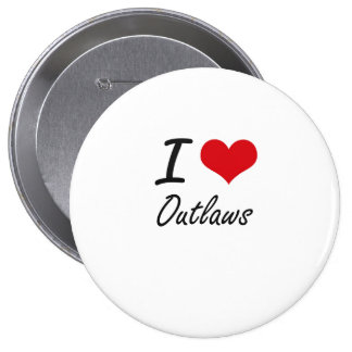 I Love Outlaws 10 Cm Round Badge