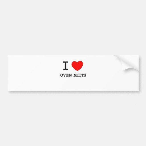 I Love Oven Mitts Bumper Sticker