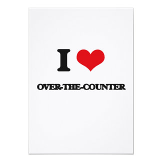 "I love Over-The-Counter 5"" X 7"" Invitation Card"