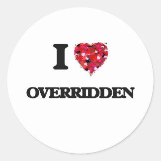 I Love Overridden Round Sticker
