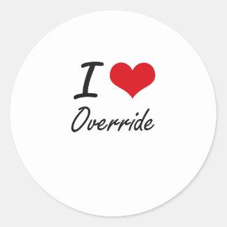 I Love Override Round Sticker