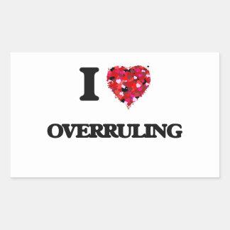 I Love Overruling Rectangular Sticker