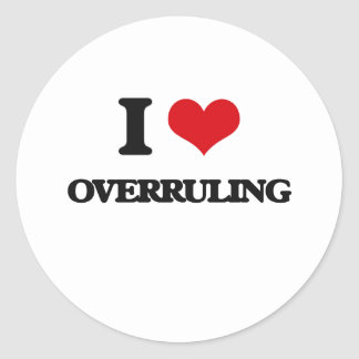 I Love Overruling Round Stickers