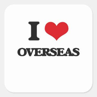 I Love Overseas Square Stickers