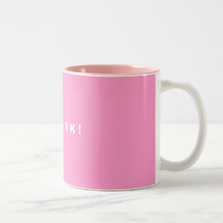 I love P I N K ! Mugs