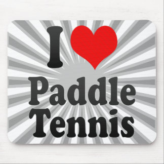 I love Paddle Tennis Mouse Pads