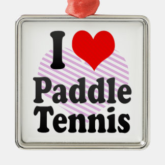 I love Paddle Tennis Silver-Colored Square Decoration