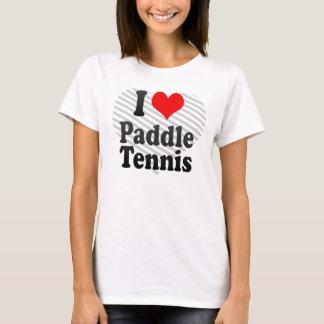 I love Paddle Tennis T-Shirt