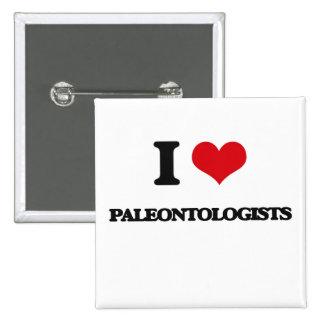 I Love Paleontologists 15 Cm Square Badge