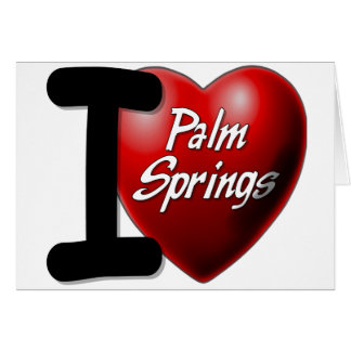 I Love Palm Springs Card