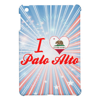 I Love Palo Alto, California Case For The iPad Mini