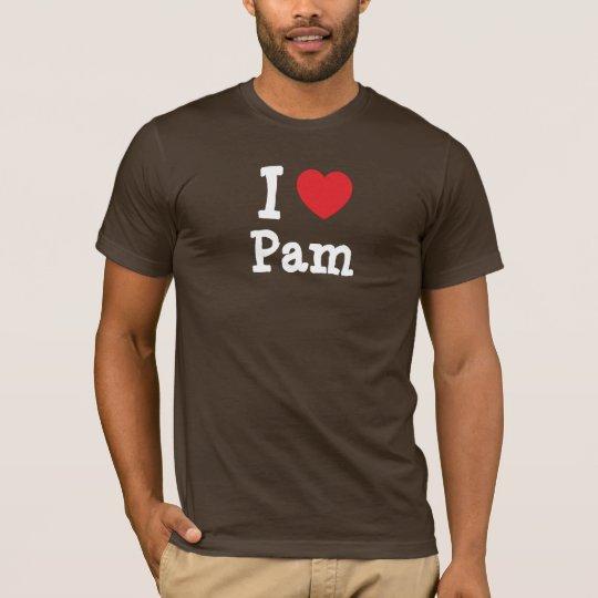 I love Pam heart T-Shirt