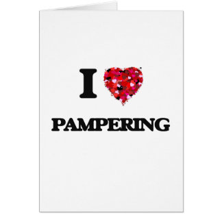 I Love Pampering Greeting Card