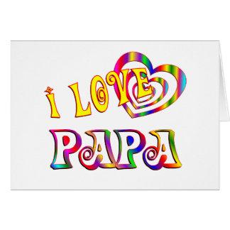 I Love Papa Greeting Card