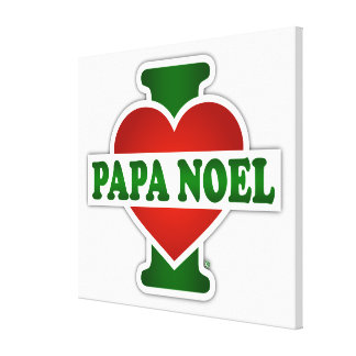 I Love Papa Noel Stretched Canvas Prints