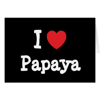I love Papaya heart T-Shirt Card