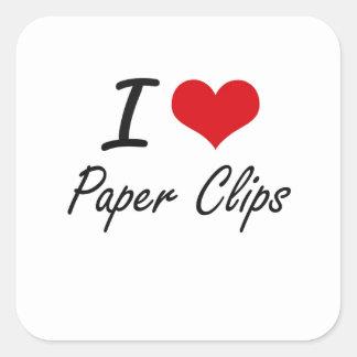 I Love Paper Clips Square Sticker