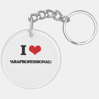 I Love Paraprofessionals Double-Sided Round Acrylic Key Ring